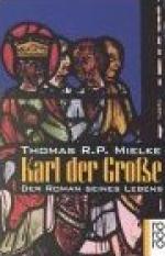 Karl der Gro�e - Der Roman seines Lebens